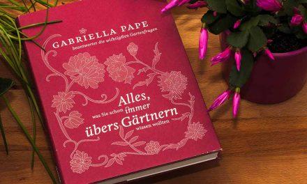 Alles was Sie schon immer übers Gärtnern wissen wollten – Buchvorstellung