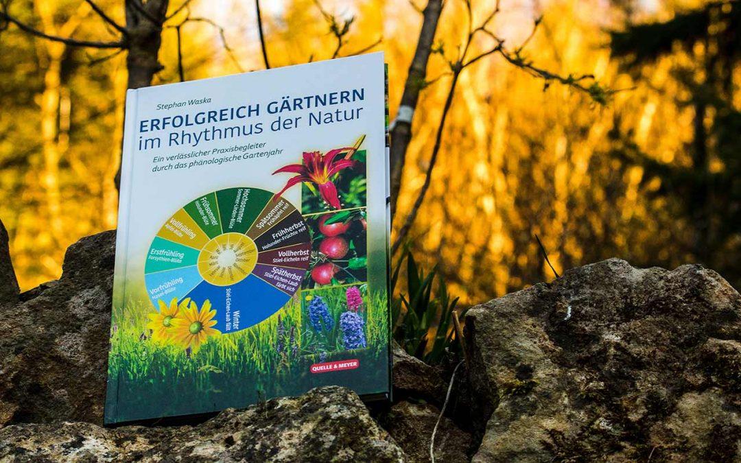Buchvorstellung: Erfolgreich Gärtnern im Rhythmus der Natur