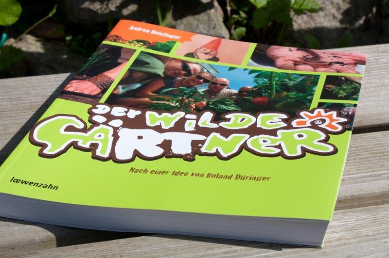 Der wilde Gärtner. Nach einer Idee von Roland Düringer