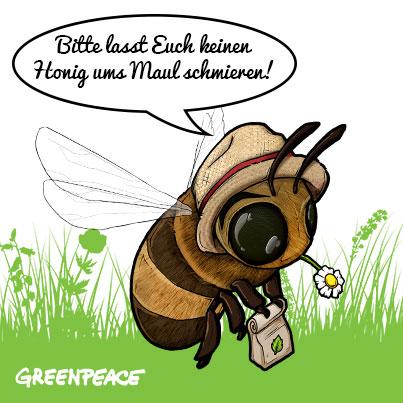 Bitte lasst Euch keinen Honig ums Maul schmieren!